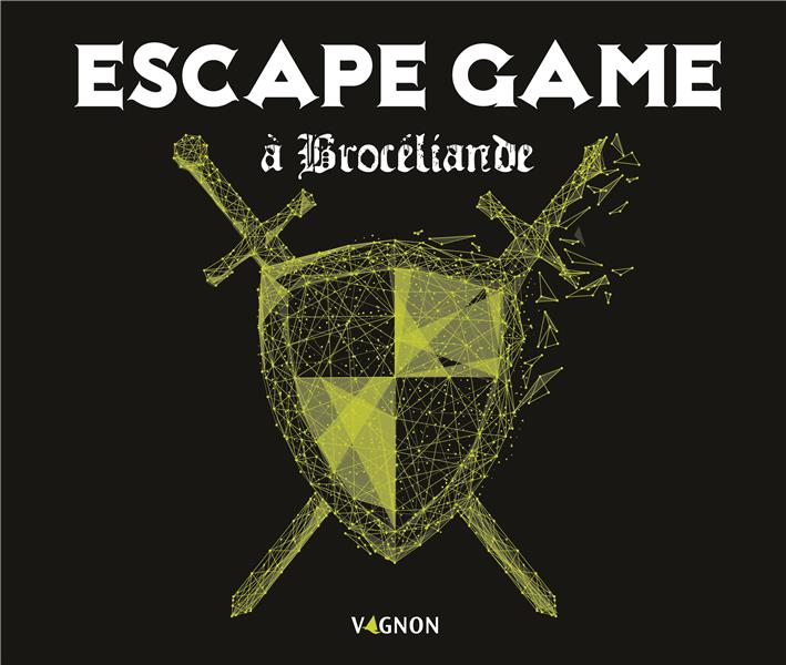 ESCAPE GAME A BROCELIANDE NIEUDAN ERIC VAGNON